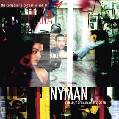 MICHAEL NYMAN : Nyman / Greenaway Revisited