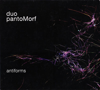 DUO PANTOMORF : Antiforms
