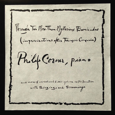 PHILIP CORNER : Through Two More-Than-Mysterious Barricades (Improvizations After Francois Couperin)