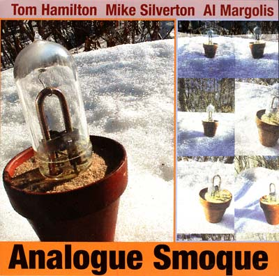 TOM HAMILTON / MIKE SILVERTON / AL MARGOLIS : Analogue Smoque