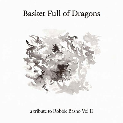 V.A. : Basket Full of Dragons - A Tribute to Robbie Basho Vol II